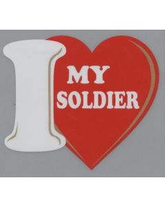 """""""I LOVE MY SOLDIER"""" DECAL"""