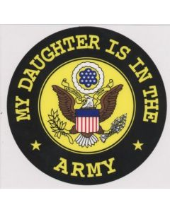 """MY DAUGHTER IS IN THE ARMY"" DECAL"